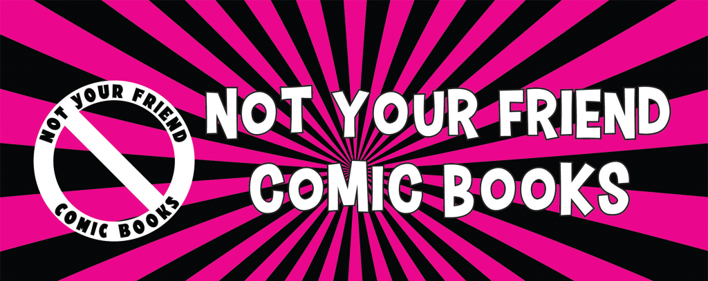 Not Your Friend Comics Banner