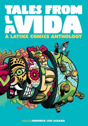 Tales from la Vida: A Latinx Comics Anthology Graphic Novel